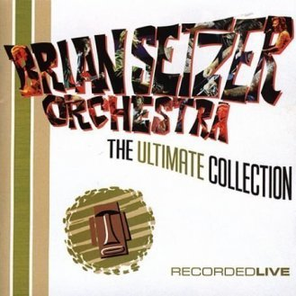 Brian Setzer Orchestra- The Ultimate Collection (2004)